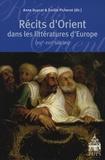 Anne Duprat et Emilie Picherot - Récits d'Orient dans les littératures d'Europe (XVIe-XVIIe siècles).