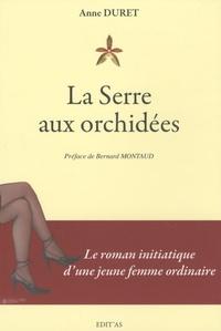 Anne Duret - La Serre aux orchidées.