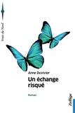 Anne Duvivier - Un échange risqué.