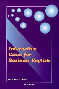 Anne-E Witte et  Collectif - Interactive cases for business English.