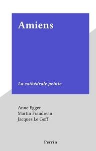 Anne Egger et Marguerite de Marcillac - Amiens - La cathédrale peinte.
