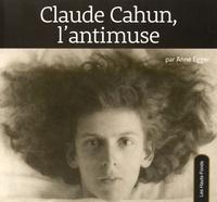 Anne Egger - Claude Cahun, l'antimuse.