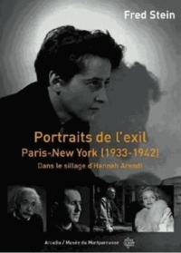 Anne Egger - Portraits de l'exil Paris-New York - Dans le sillage d'Hannah Arendt.