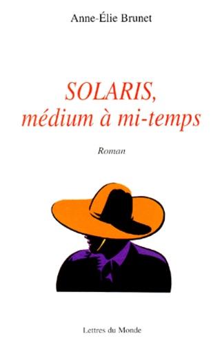 Solaris, médium à mi-temps