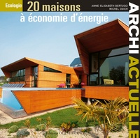 Anne-Elisabeth Bertucci - 20 maisons à économie d'énergie.