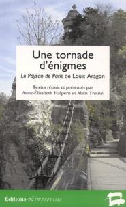 Anne-Elisabeth Halpern et Alain Trouvé - Une tornade d'énigmes - Le Paysan de Paris de Louis Aragon.