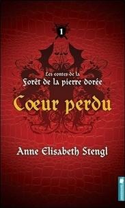 Anne Elisabeth Stengl - Les contes de la forêt de la pierre dorée Tome 1 : Coeur perdu.