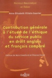 Anne-Elisabeth Villain-Courrier - Contribution générale à l'étude de l'éthique du service public en droit anglais et français comparé.