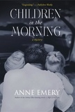Anne Emery et Dave Thompson - Children in the Morning - A Mystery.