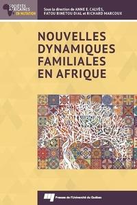 Anne-Emmanuèle Calvès et Fatou Binetou Dial - Nouvelles dynamiques familiales en Afrique.