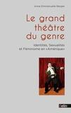 """Anne-Emmanuelle Berger - Le grand théâtre du genre - Identités, sexualités et féminisme en """"Amérique""""."""