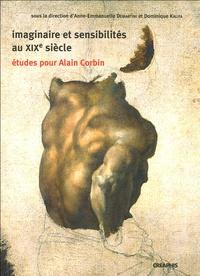 Anne-Emmanuelle Demartini et Dominique Kalifa - Imaginaire et sensibilités au XIXe siècle - Etudes pour Alain Corbin.