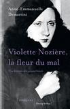 Anne-Emmanuelle Demartini - Violette Nozière, la fleur du mal - Une histoire des années trente.