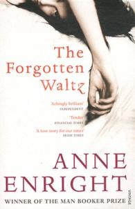 Anne Enright - The Forgotten Waltz.