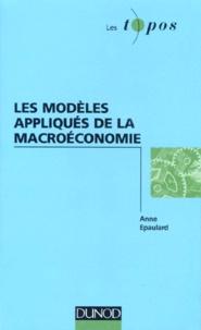 Anne Epaulard - Les modèles appliqués de la macroéconomie.