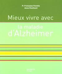 Anne Eveillard et Françoise Forette - Mieux vivre avec la maladie d'Alzheimer.