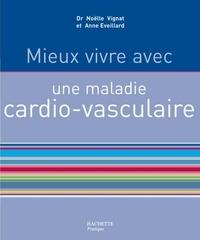 Anne Eveillard et Dr. Noëlle Vignat - Mieux vivre avec une maladie cardiovasculaire.