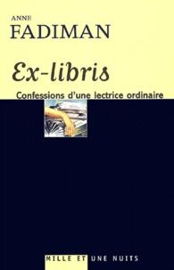 Anne Fadiman - Ex-libris - Confession d'une lectrice ordinaire.