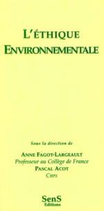 Anne Fagot-Largeault et  Collectif - L'éthique environnementale.