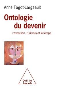 Anne Fagot-Largeault - Ontologie du devenir - L'évolution, l'univers et le temps.