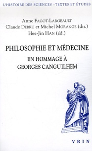 Anne Fagot-Largeault et Claude Debru - Philosophie et médecine - En hommage à Georges Canguilhem.