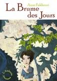 Anne Fakhouri - La Brume des jours.