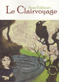 Anne Fakhouri - Le Clairvoyage.