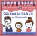 Anne Faujour et Elise Fournier - Cette année, j'arrête de crier avec l'éducation positive.