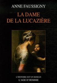 Anne Faussigny - La Dame de la Lucazière.