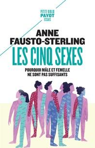 Anne Fausto-Sterling - Les cinq sexes - Pourquoi mâle et femelle ne sont pas suffisants.