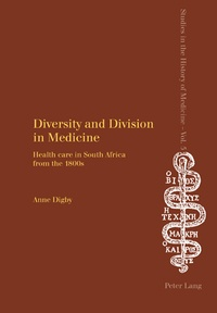 Anne Feinstein (digby) - Diversity and Division in Medicine - Health care in South Africa from the 1800s.