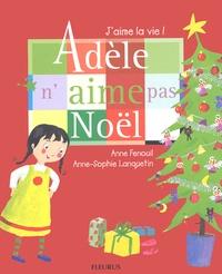 Anne Fenouil et Anne-Sophie Lanquetin - Adèle n'aime pas Noël.