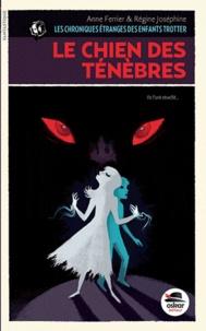 Anne Ferrier et Régine Joséphine - Le Chien des Ténèbres.