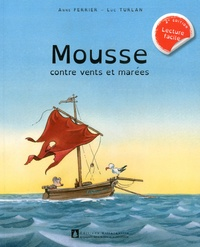 Anne Ferrier et Luc Turlan - Mousse contre vent et marée.
