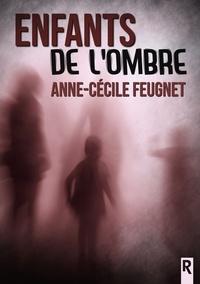 Karen M. et Anne Feugnet - Enfants de l'ombre.