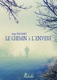 Anne Feugnet - Le chemin à l'envers.