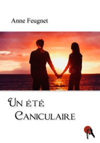 Anne Feugnet - Un été caniculaire.