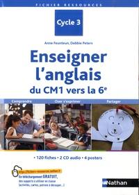 Anne Feunten et Debbie Peters - Enseigner l'anglais du CM1 vers la 6e Cycle 3 - Avec 4 posters. 2 CD audio
