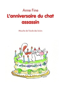 Anne Fine - L'anniversaire du chat assassin.