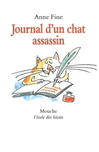 Anne Fine - Le chat assassin  : Journal d'un chat assassin.