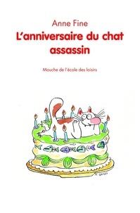 Anne Fine - Le chat assassin  : L'anniversaire du chat assassin.
