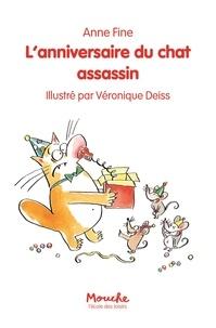 Anne Fine et Véronique Deiss - Le chat assassin  : L'anniversaire du chat assassin.