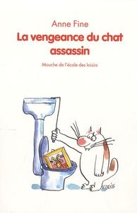 Anne Fine et Véronique Deiss - Le chat assassin  : La vengeance du chat assassin.