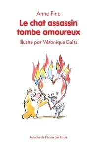 Anne Fine - Le chat assassin  : Le chat assassin tombe amoureux.