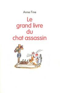 Anne Fine - Le chat assassin  : Le grand livre du chat assassin.