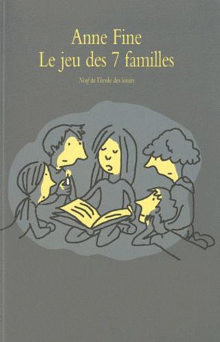 Anne Fine - Le jeu des sept familles.