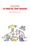 Anne Fine - Le Noël du chat assassin.
