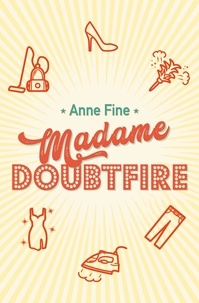 Anne Fine - Madame Doubtfire.