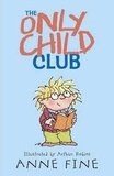 Anne Fine - The Only Child Club.