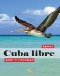 Anne Fleischman - Cuba libre.